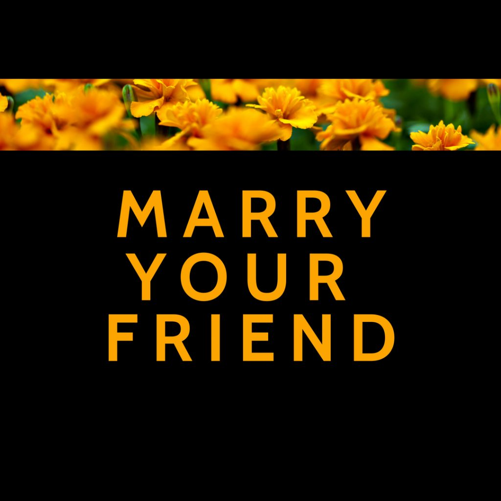 marry your friend