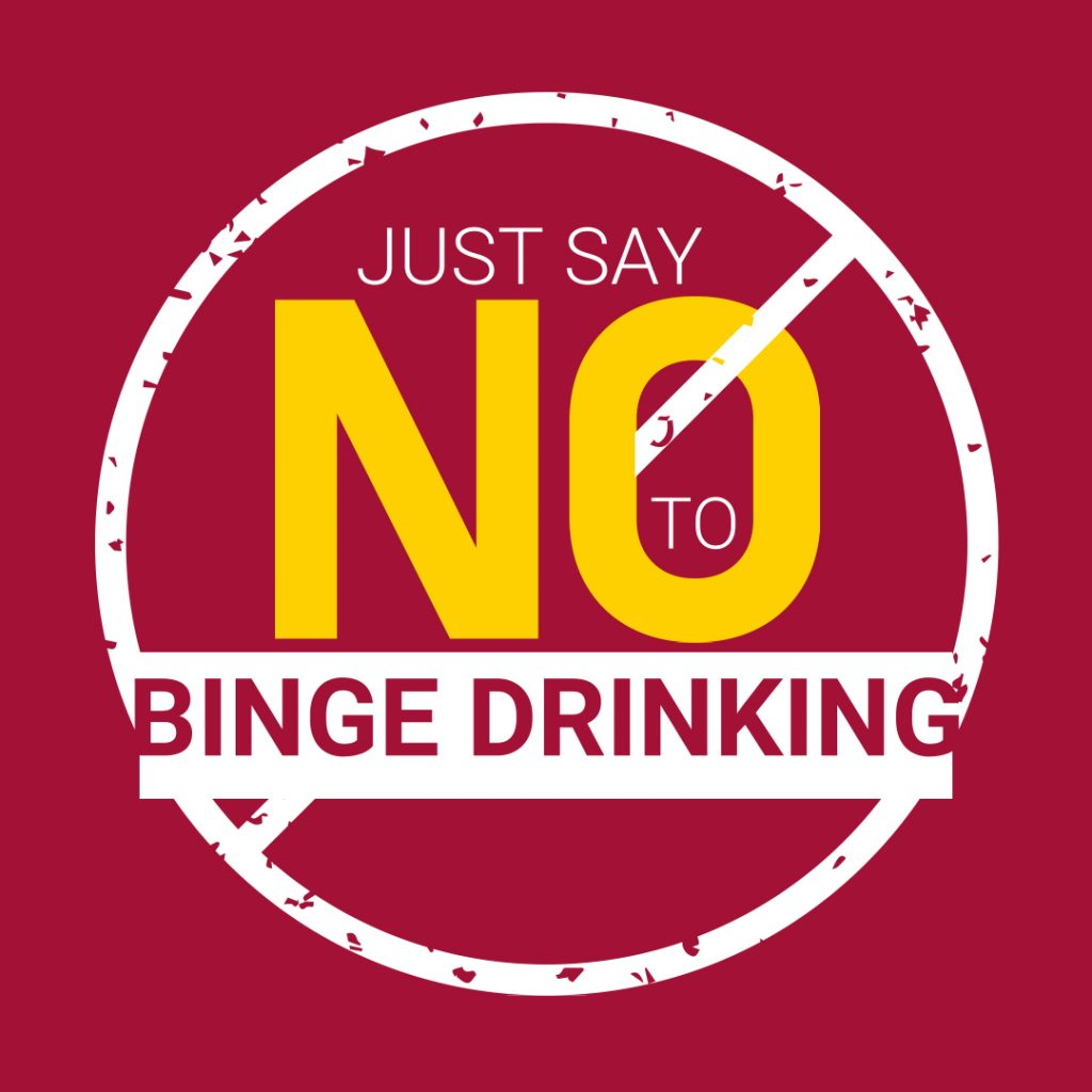 Say no to drinking alcohol or binge drinking
